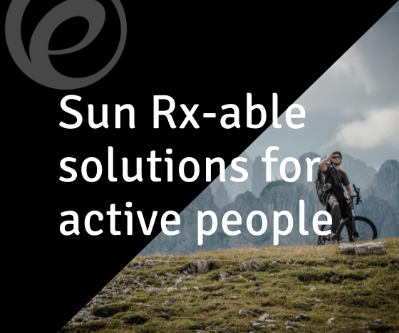 Sun Rx-able solutions for prescription sunglasses. Prescription sunglasses for sports, active people are possible thanks to Essilor Sun Solution Rx blanks range.